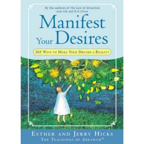 Manifest Your Desires - by  Jerry Hicks (Paperback) - image 1 of 1