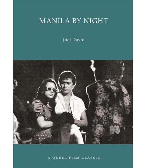 Manila by Night -  (A Queer Film Classic) by Joel David (Paperback) - image 1 of 1