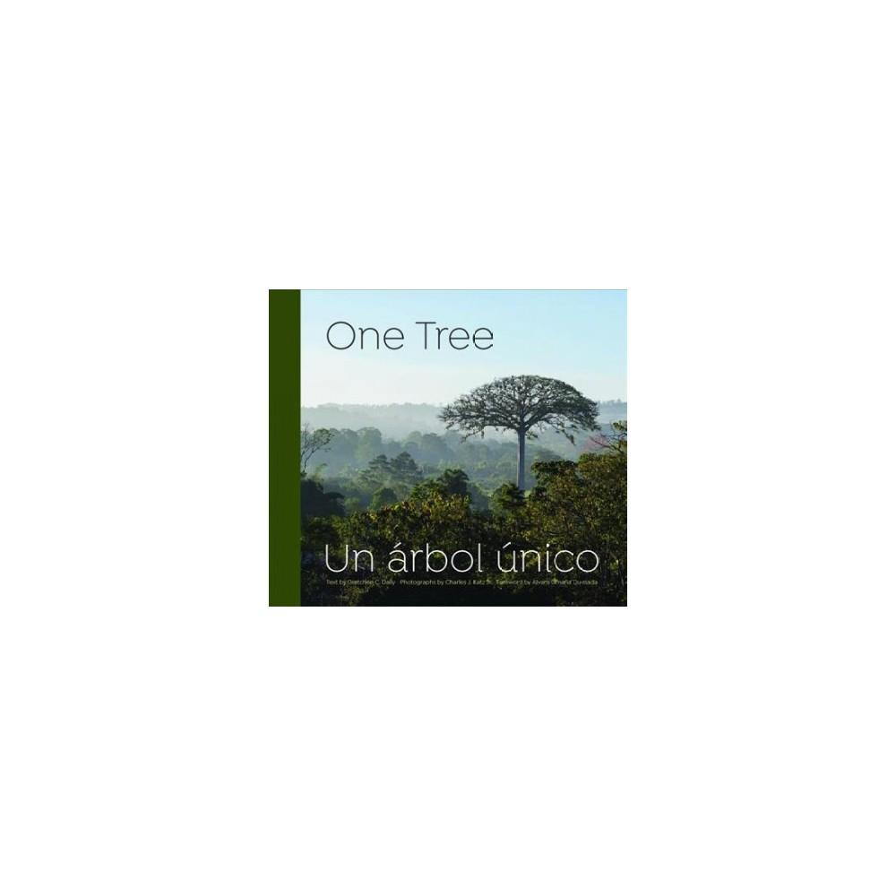 One Tree / Un arbol unico - Bilingual by Gretchen C. Daily (Hardcover)