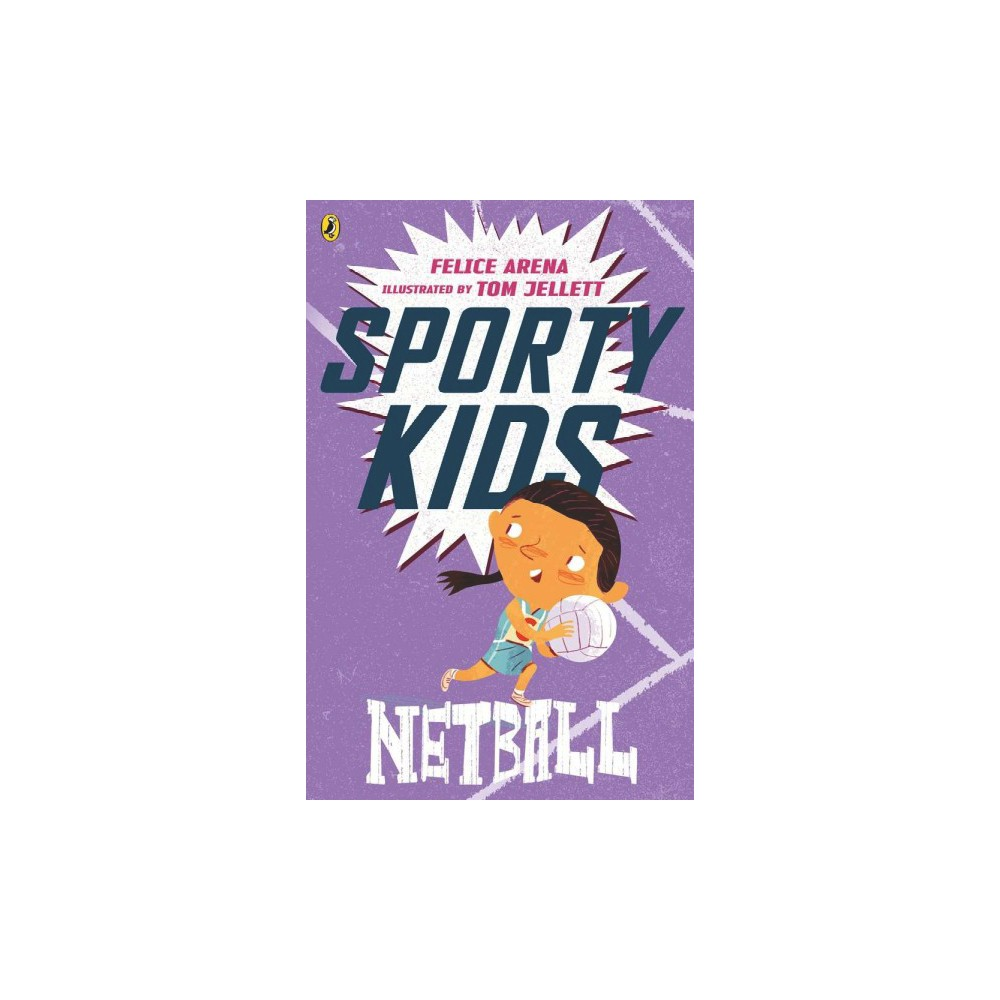 Netball - (Sporty Kids) by Felice Arena (Paperback)