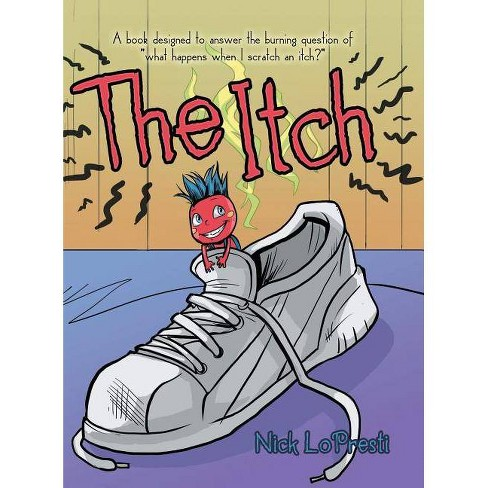 The Itch - by  Nick Lopresti (Hardcover) - image 1 of 1