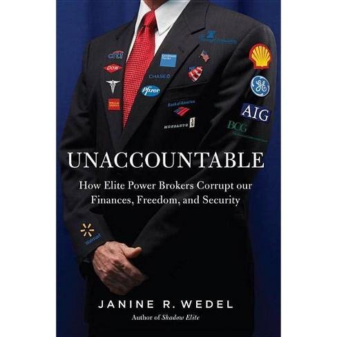 Unaccountable - by  Janine Wedel (Hardcover) - image 1 of 1