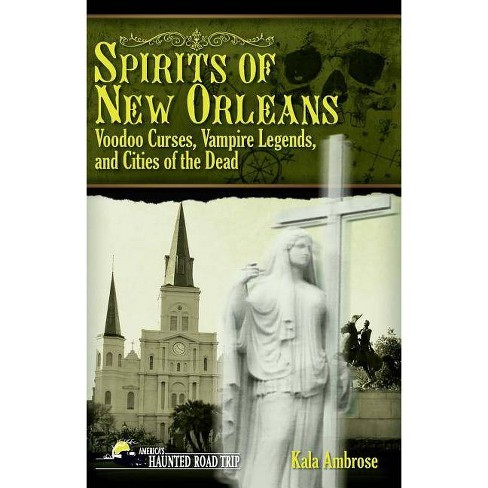 Spirits of New Orleans - (America's Haunted Road Trip) by  Kala Ambrose (Paperback) - image 1 of 1
