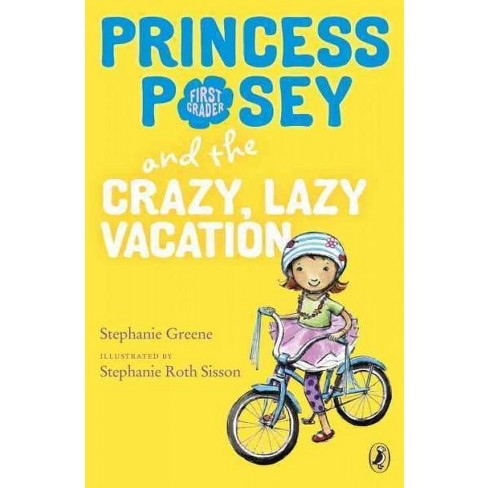 Princess Posey and the Crazy, Lazy Vacation - (Princess Posey, First Grader) by  Stephanie Greene - image 1 of 1