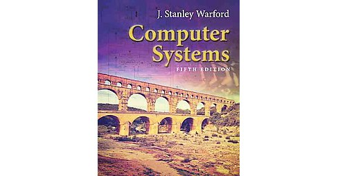 Computer Systems (Hardcover) (J. Stanley Warford) - image 1 of 1