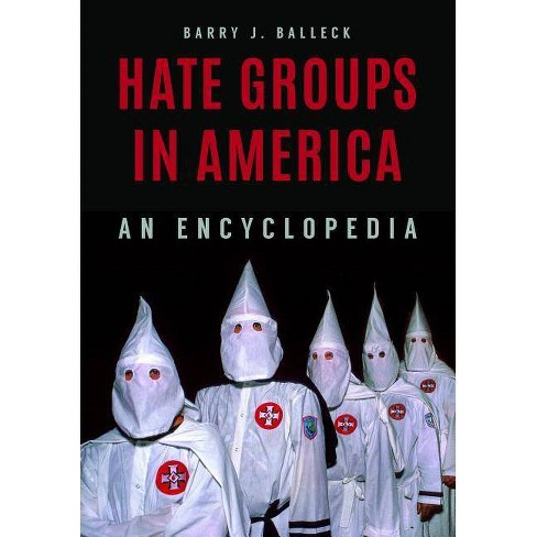 Hate Groups and Extremist Organizations in America - by  Barry J Balleck (Hardcover) - image 1 of 1