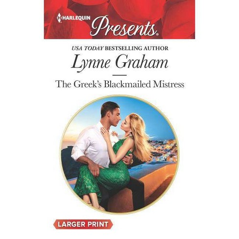 The Greek's Blackmailed Mistress - (Harlequin Presents Large Print) by  Lynne Graham (Paperback) - image 1 of 1