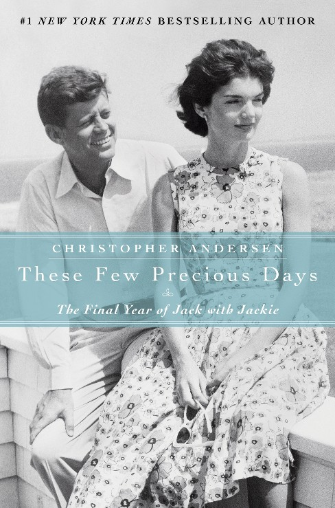 These Few Precious Days : The Final Year of Jack with Jackie (Hardcover) (Christopher P. Andersen) - image 1 of 1