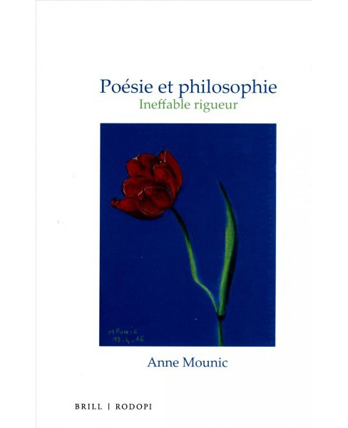Posie Et Philosophie : Ineffable Rigueur (Hardcover) (Anne Mounic) - image 1 of 1