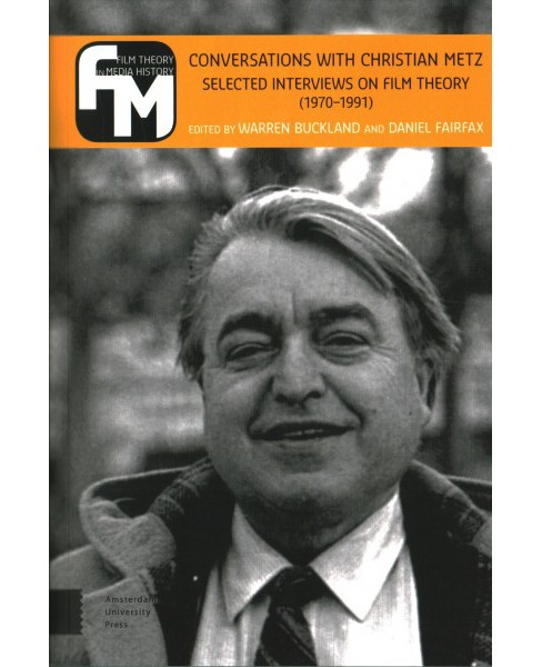 Conversations With Christian Metz : Selected Interviews on Film Theory (1970-1991) -  (Paperback) - image 1 of 1