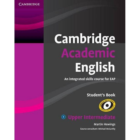 Cambridge Academic English B2 Upper Intermediate Student's Book - by  Martin Hewings (Paperback) - image 1 of 1