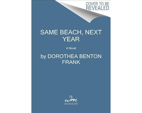 Same Beach, Next Year -  Reprint by Dorothea Benton Frank (Paperback) - image 1 of 1