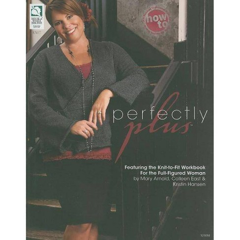 Perfectly Plus - by  Mary Arnold & Colleen East & Kristin Hansen (Paperback) - image 1 of 1