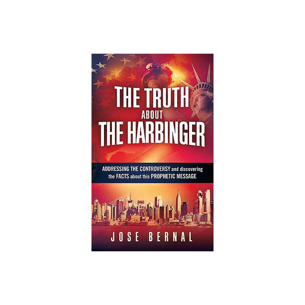 The Truth About The Harbinger By Jose Bernal Paperback