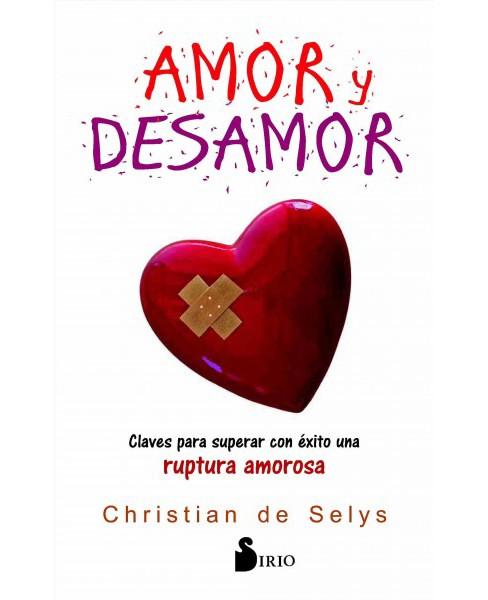 Amor Y Desamor Love And Heartbreak Claves Para Superar Con Exito