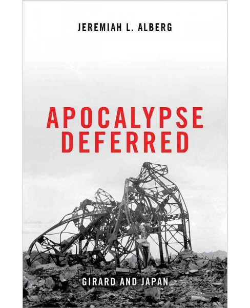 Apocalypse Deferred : Girard and Japan (Hardcover) - image 1 of 1