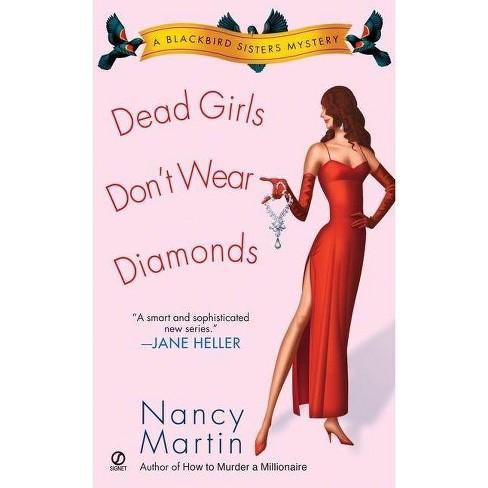 Dead Girls Don't Wear Diamonds - (Blackbird Sisters Mysteries) by  Nancy Martin (Paperback) - image 1 of 1