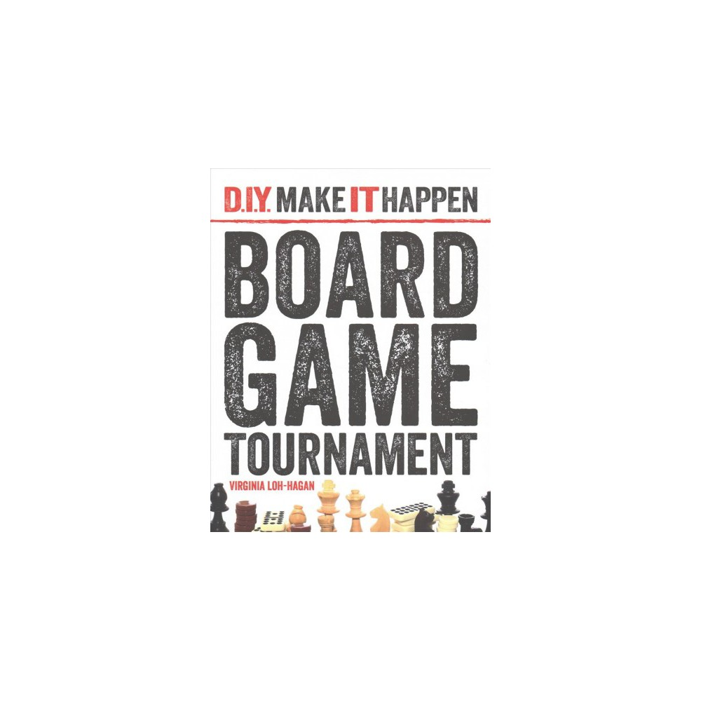 Board Game Tournament (Paperback) (Virginia Loh-Hagan)
