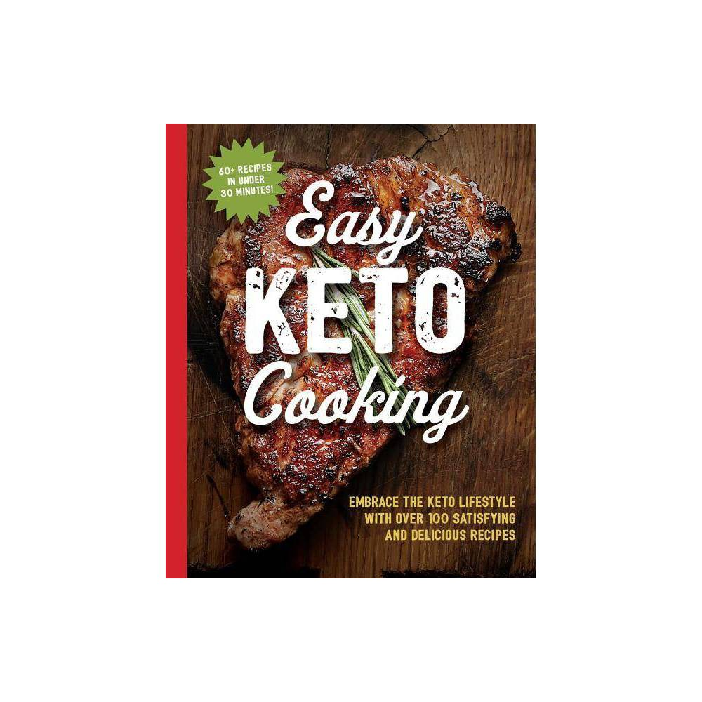 Easy Keto Cooking - by Cider Mill Press (Paperback)