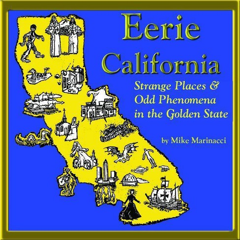 Eerie California - by  Mike Marinacci (Paperback) - image 1 of 1