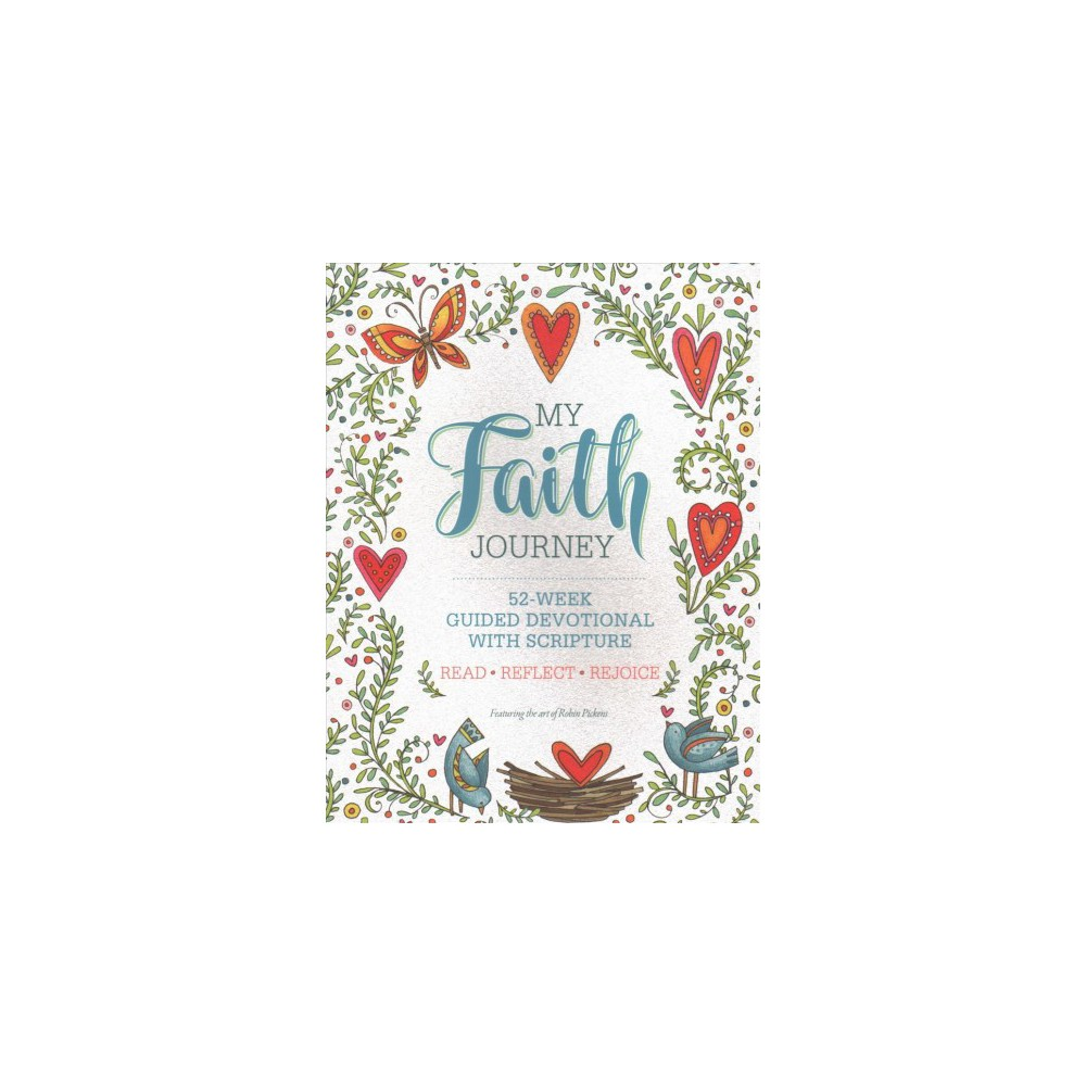 My Faith Journey : 52-Week Guided Devotional with Scripture: Read-Reflect-Rejoice - (Paperback)