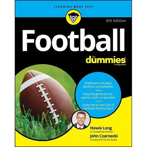 Football for Dummies - 6th Edition by  Howie Long & John Czarnecki (Paperback) - image 1 of 1