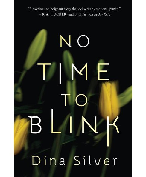No Time to Blink (Paperback) (Dina Silver) - image 1 of 1