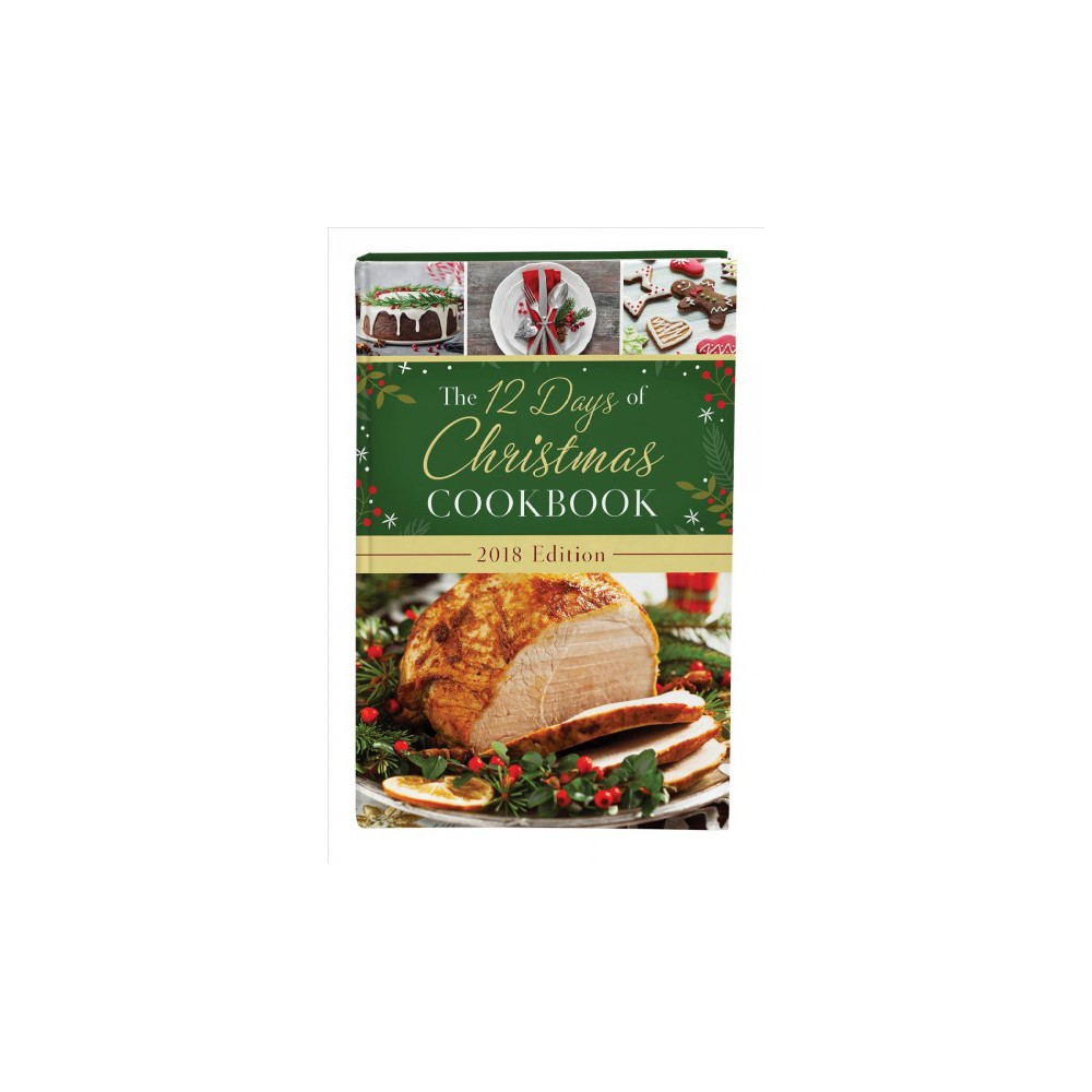 12 Days of Christmas Cookbook 2018 - (Hardcover)