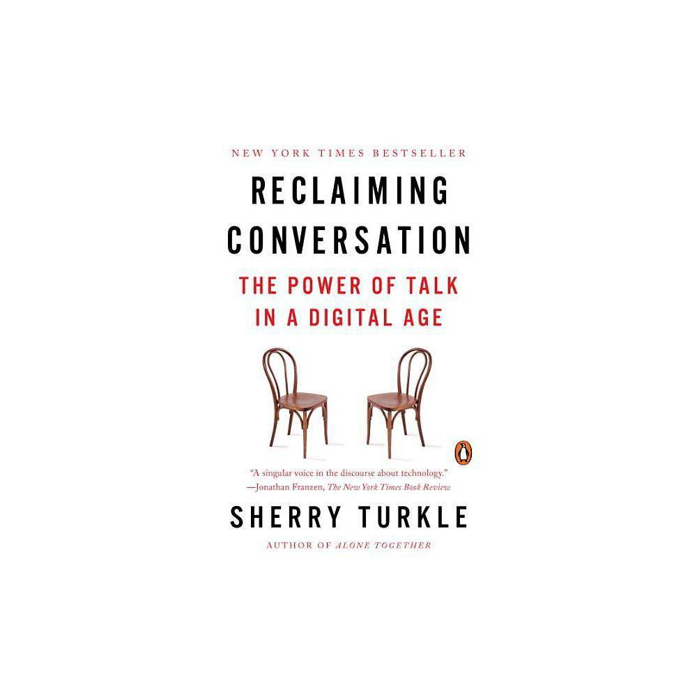 Reclaiming Conversation By Sherry Turkle Paperback