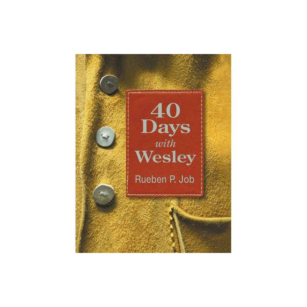 40 Days With Wesley By Rueben P Job Paperback