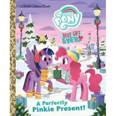 My Little Pony Best Gift Ever: A Perfectly Pinkie Present - (Little Golden Book) by  Bonnie Ventura (Hardcover)