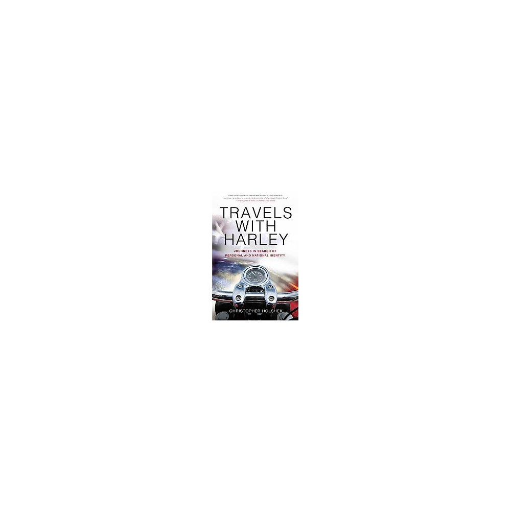 Travels With Harley : Journeys in Search of Personal and National Identity (Paperback) (Christopher