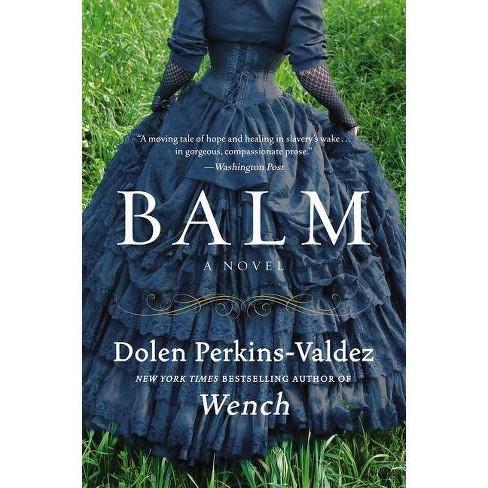 Balm by Dolen Perkins Valdez - image 1 of 1