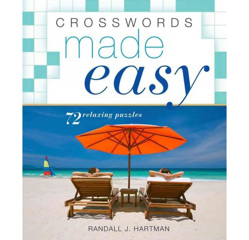 Crosswords Made Easy : 72 Relaxing Puzzles (Paperback) (Randall J. Hartman) - image 1 of 1