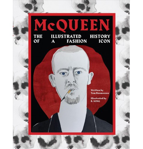 McQueen : The Illustrated History of a Fashion Icon -  ILL by Tom Rasmussen (Hardcover) - image 1 of 1