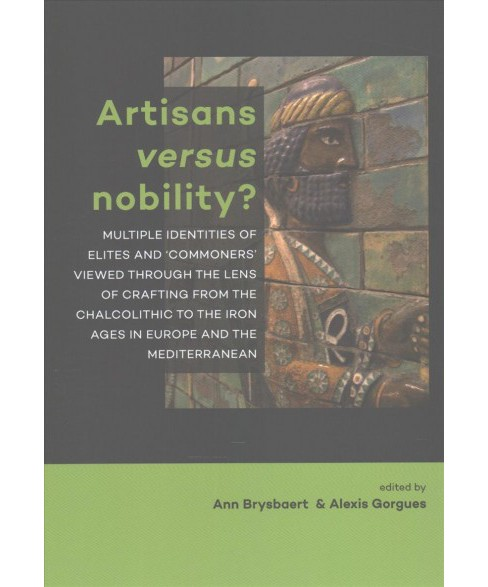 Artisans Versus Nobility? : Multiple Identities of Elites and 'Commoners' Viewed Through the Lens - image 1 of 1