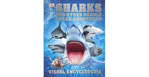 Sharks and Other Deadly Ocean Creatures Visual Encyclopedia (Hardcover) (Derek Harvey) - image 1 of 1