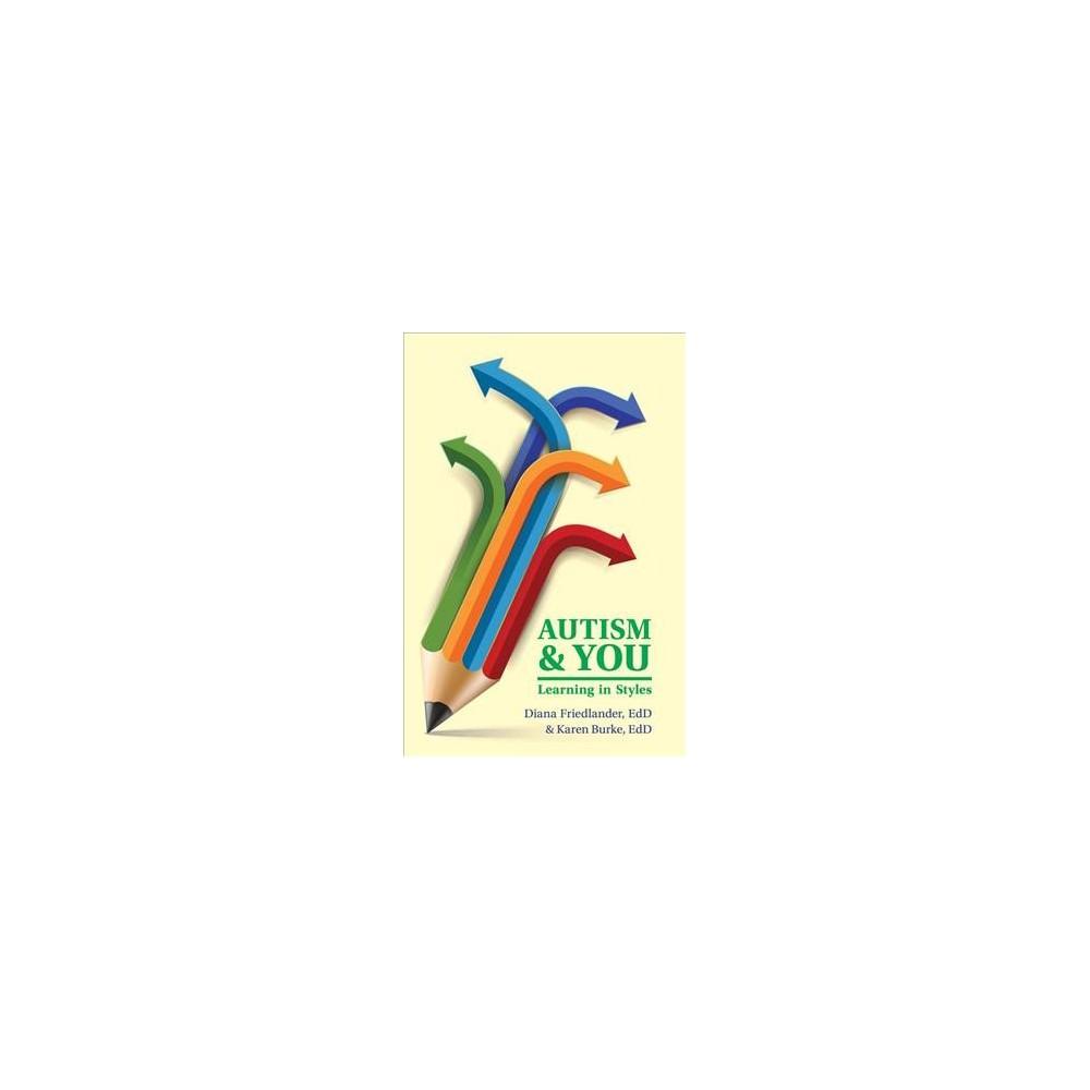Autism and You : Learning in Style (Paperback) (Edd Diana Friedlander & Edd Karen Burke)