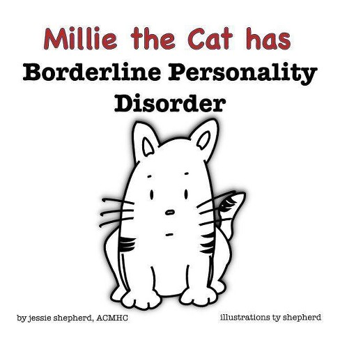 Mille the Cat has Borderline Personality Disorder - (What Mental Disorder)  by Jessie Shepherd