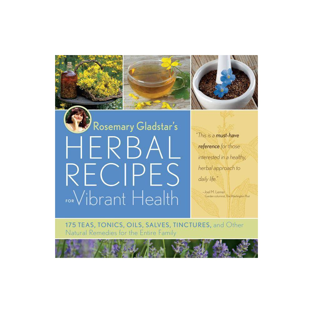 Rosemary Gladstar S Herbal Recipes For Vibrant Health Paperback