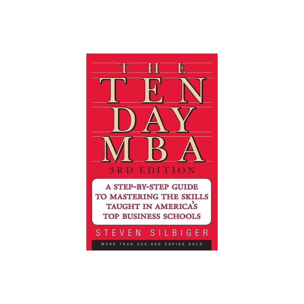 The Ten Day Mba 3 Edition By Steven A Silbiger Paperback