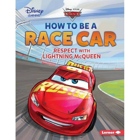 How to Be a Race Car - (Disney Great Character Guides) by  Mari C Schuh (Paperback) - image 1 of 1