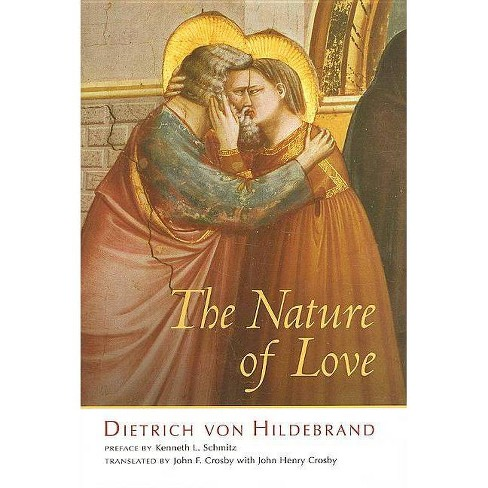 The Nature of Love - by  Dietrich Von Hildebrand (Hardcover) - image 1 of 1