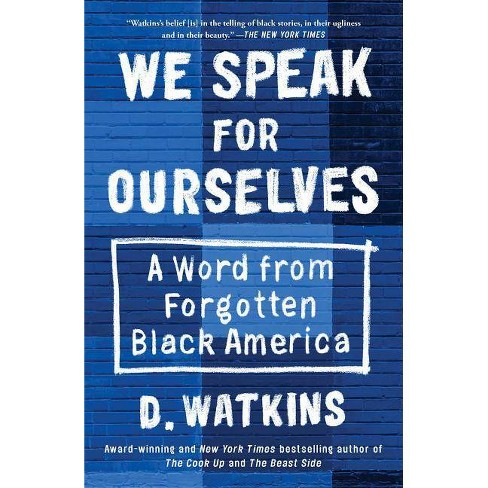 We Speak for Ourselves - by  D Watkins (Paperback) - image 1 of 1