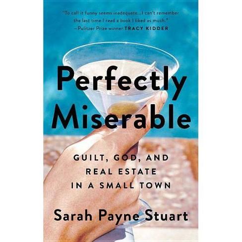 Perfectly Miserable - by  Sarah Payne Stuart (Paperback) - image 1 of 1