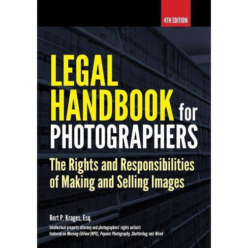 Legal Handbook for Photographers - 4 Edition by  Bert P Krages (Paperback) - image 1 of 1