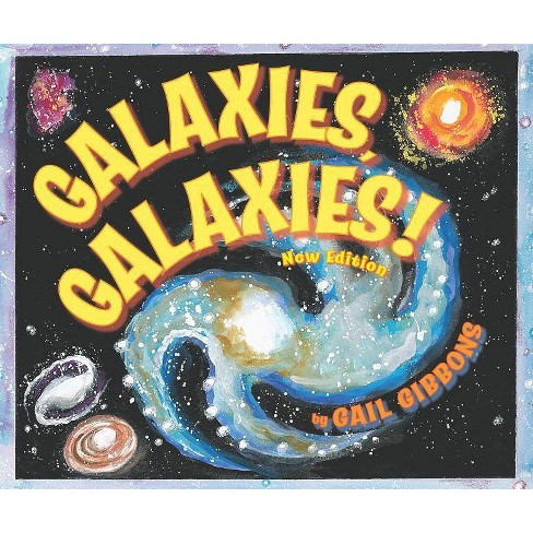 Galaxies, Galaxies! - by  Gail Gibbons (Paperback) - image 1 of 1