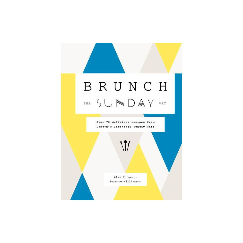 Brunch The Sunday Way By Alan Turner Terence Williamson Hardcover
