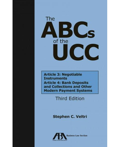 ABCs of the UCC : Article 3: Negotiable Instruments and Article 4: Bank Deposits and Collections and - image 1 of 1