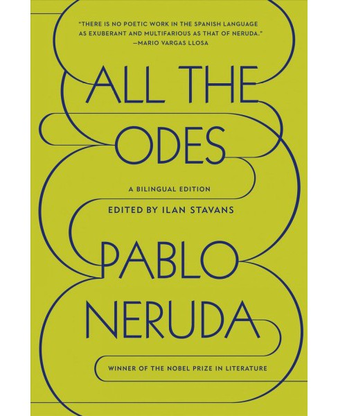 All the Odes (Bilingual) (Paperback) (Pablo Neruda) - image 1 of 1